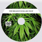 THE BILLION DOLLAR CROP! - HEMP, MARIJUANA [DVD - 51 mins.]
